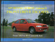 Sporting Fords Vol. 5 - Front-Drive Escorts from XR3 to RS Cosworth 4x4 MRP