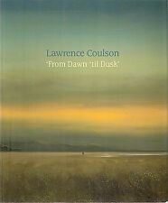 Lawrence Coulson 'From Dawn 'til Dusk', Halcyon Gallery, 1st edt 2006 Catlg p/bk