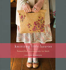 Knitting Little Luxuries: Beautiful Accessories to Knit, Acceptable, Harding, Lo