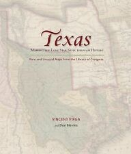 Texas: Mapping the Lone Star State through History: Rare and Unusual Maps from t