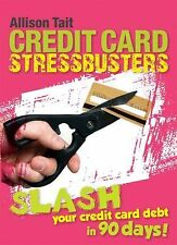 Credit Card Stressbusters: Slash Your Credit Card Debt in 90 Days