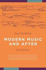 Modern Music and After by Paul Griffiths (2011, Paperback)