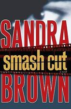 Smash Cut by Sandra Brown (2009, Hardcover)