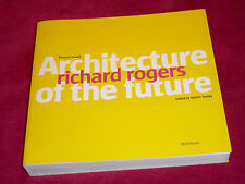 Richard Rogers: Architecture of the Future Book, Kenneth Powell & Robert Torday