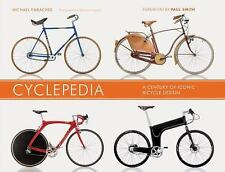 Cyclepedia: A Century of Iconic Bicycle Design by Embacher, Michael