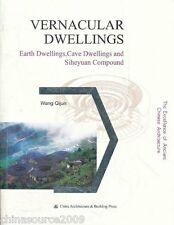 Vernacular Dwellings: Earth Dwellings, Cave Dwellings and Siheyuan Compound