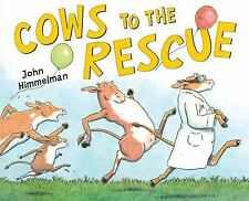 Barnyard Rescue: Cows to the Rescue by John Himmelman (2011, Hardcover)