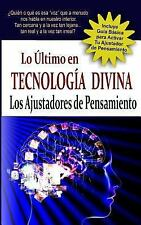 Lo Ultimo en Tecnologia Divina : Los Ajustadores de Pensamiento Descubre ESA...