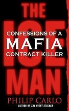 The Ice Man : Confessions of a Mafia Contract Killer by Philip Carlo (2009,...