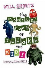 Will Shortz Presents the Monster Book of Sudoku for Kids : 150 Fun Puzzles...