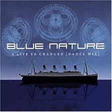 Blue Nature A life so changed-Dance Mix (1999) [Maxi-CD]