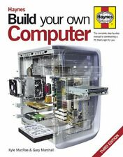 Build Your Own Computer: The Complete Step-by-step Guide to Constructing a PC T