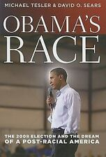 Obama's Race: The 2008 Election and the Dream of a Post-Racial America (Chicag..