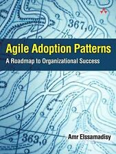 Agile Adoption Patterns: A Roadmap to Organizational Success, Elssamadisy, Amr,