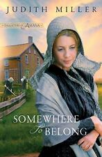 Somewhere to Belong (Daughters of Amana), Judith Miller, Good,  Book