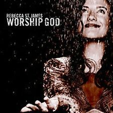 Worship God by Rebecca St. James cd (2002, Forefront Records)
