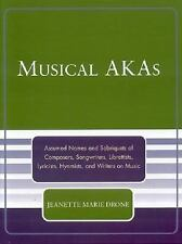 Musical AKAs: Assumed Names and Sobriquets of Composers, Songwriters, -ExLibrary