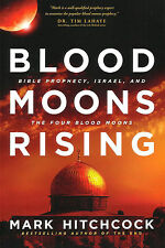 BLOOD MOONS RISING: Bible Prophecy, Israel... by Mark Hitchcock.  **BRAND NEW**