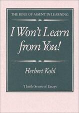 I Won't Learn from You: The Role of Assent in Learning (Thistle Series)