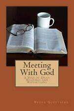 Meeting with God : A Year of Daily Readings and Reflections by Bruce...