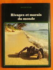 Rivages et marais du monde. Nature & Vie. éditions Christophe Colomb