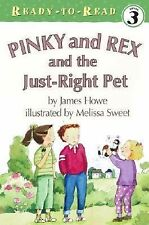Pinky and Rex and the Just-Right Pet by Howe, James