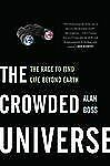 The Crowded Universe: The Race to Find Life Beyond Earth (Black and White Editio