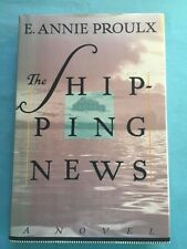 THE SHIPPING NEWS - FIRST EDITION BY E. ANNIE PROULX