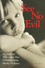 See No Evil: A Guide to Protecting Our Children from Media Violence-ExLibrary