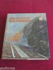Livre CHEMINS DE FER - TRAINS - VAPEUR / LES GRANDS EXPRESS - BRYAN MORGAN -1973