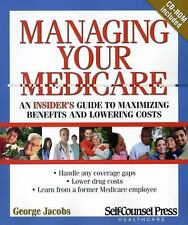 Health-Care: Managing Your Medicare : An Insider's Guide to Maximizing...