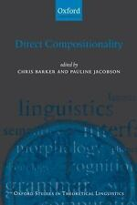 Oxford Studies in Theoretical Linguistics: Direct Compositionality 14 (2007,...
