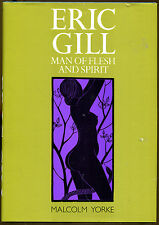 Eric Gill: Man of Flesh and Spirit by Malcolm Yorke-1982
