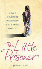The Little Prisoner: How a Childhood Was Stolen and a Trust Betrayed by Jane...
