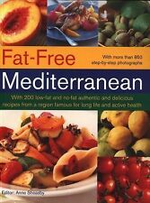 Fat-Free Mediterranean : With 200 Low-Fat and No-Fat Authentic and Delicious...