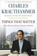 Things That Matter: Charles Krauthammer, Three Decades of Passions, pastimes