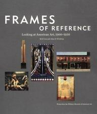 Frames of Reference: Looking at American Art, 1900-1950: Works from the Whitney