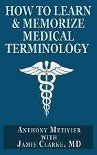 How to Learn and Memorize Medical Terminology : ... Using a Memory Palace...
