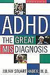 NEW - ADHD: The Great Misdiagnosis by Haber, Julian Stuart