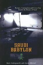 Saudi Babylon : Torture, Corruption and Cover-Up Inside the House of Saud by...