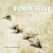 HUMAN DECAY Credit To Humanity CD 2012
