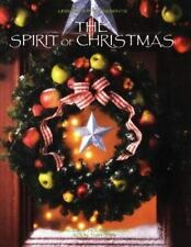 The Spirit of Christmas (Creative Holiday Ideas Book 13) Leisure Arts Hardcover