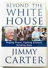 Beyond The White House by Jimmy Carter SIGNED