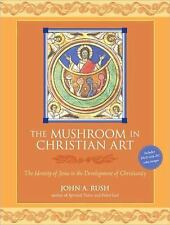 The Mushroom in Christian Art: The Identity of Jesus in the Development of Chris