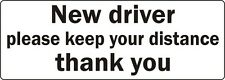 New Driver Please Keep Your Distance car van bus sign decal bumper sticker