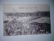 Carte Postale 1916 (Bordeaux) Le Pont vue générale