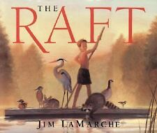 The Raft by Jim Lamarche and Jim LaMarche (2000, Hardcover)