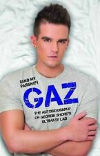Gaz (and My Parsnip): The Autobiography of Geordie Shore's Ultimate Lad by...