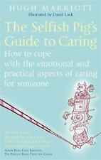 The Selfish Pig's Guide to Caring, Marriott, Hugh, New Books