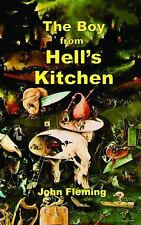 The Boy from Hell's Kitchen : Growing up in a New York City Slum by John...